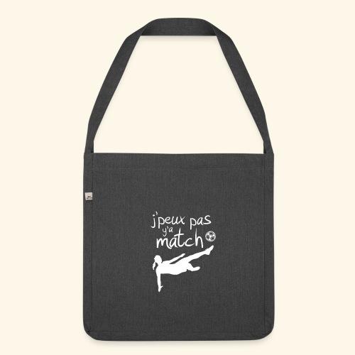 Foot féminin - J'peux pas y'a match - footballeuse - Sac bandoulière 100 % recyclé