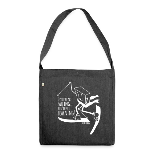 if you're not falling you're not learning - Shoulder Bag made from recycled material