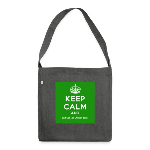 Keep Calm and Get The Chicken Sarni - Green - Shoulder Bag made from recycled material