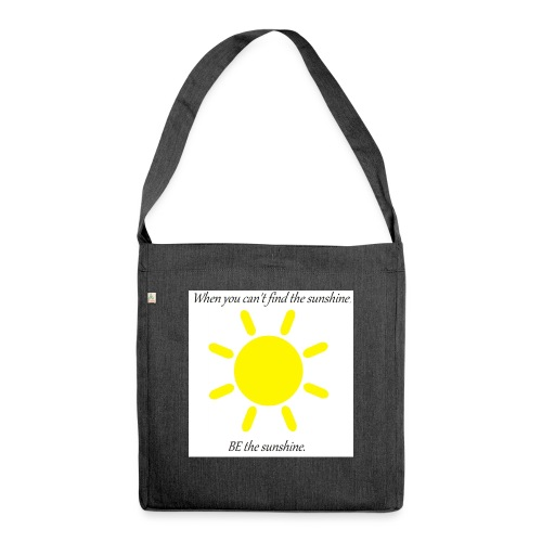 Be the sunshine - Shoulder Bag made from recycled material