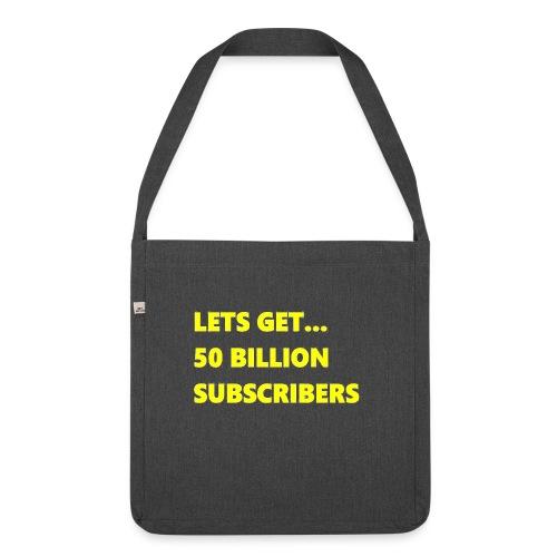 Lets Get 50 Billion Subscribers - Schoudertas van gerecycled materiaal