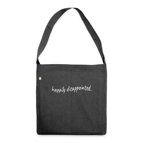 happily disappointed white - Shoulder Bag made from recycled material