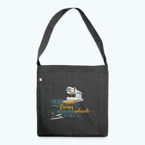 Nähen Schneidern Frauen Spruch Handarbeit - Schultertasche aus Recycling-Material