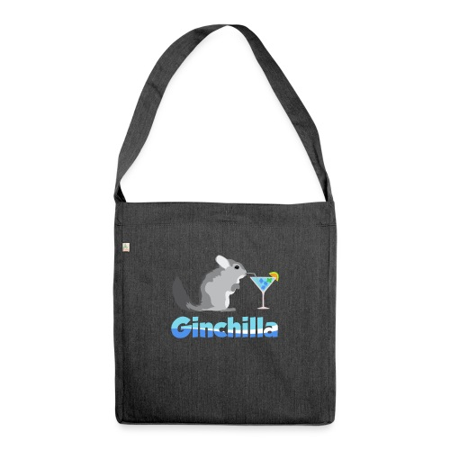 Gin chilla - Funny gift idea - Shoulder Bag made from recycled material