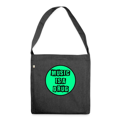 Music is a drug - Schultertasche aus Recycling-Material
