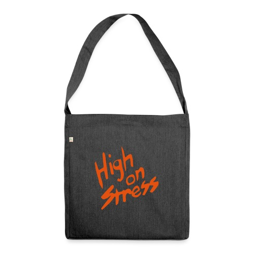 High on stress - Shoulder Bag made from recycled material