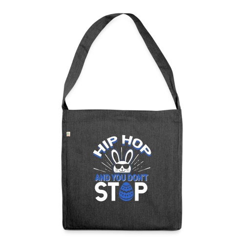 Hip Hop and You Don t Stop - Ostern - Schultertasche aus Recycling-Material