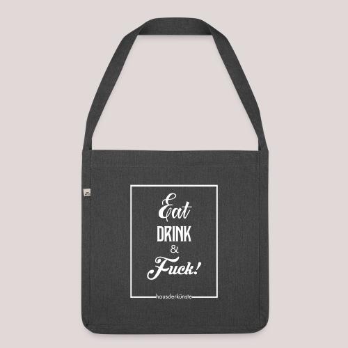 eat, drink & fuck! - Borsa in materiale riciclato