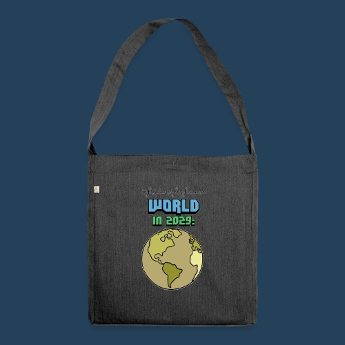 World in 2029 #fridaysforfuture #timetravelcontest - Schultertasche aus Recycling-Material