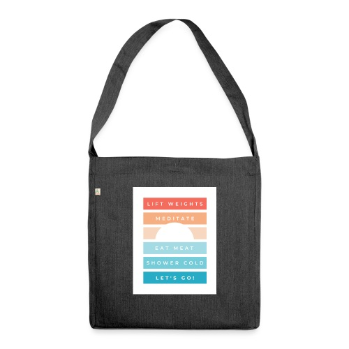 Weights, meditate, meat, cold, go! - Shoulder Bag made from recycled material