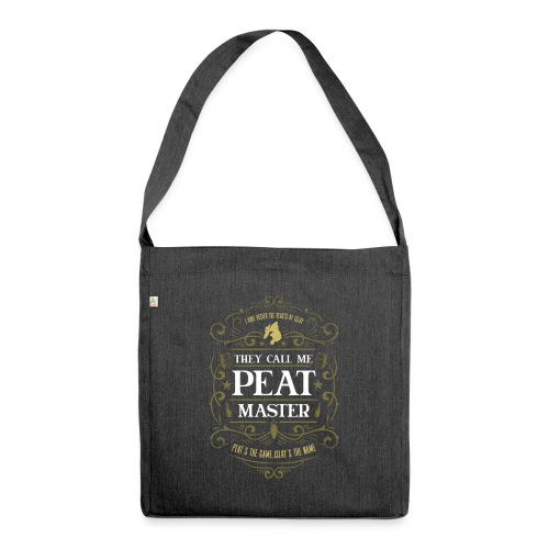 They call me ... Peat Master - Schultertasche aus Recycling-Material