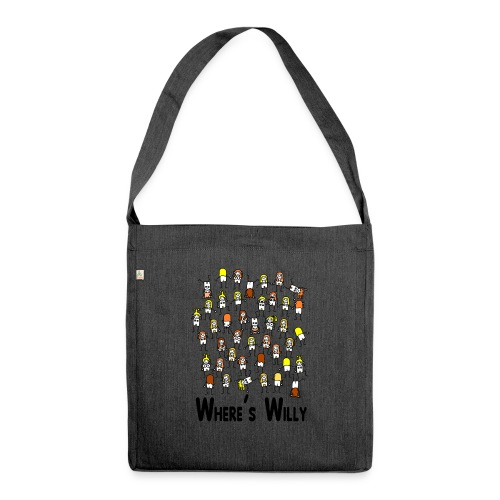 Where's willy - Shoulder Bag made from recycled material