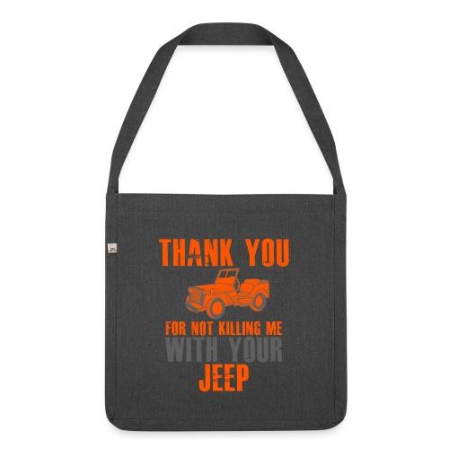 Vielen Dank für das nicht umbringen mit dem Jeep - Schultertasche aus Recycling-Material