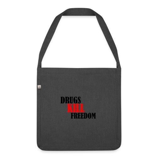 Drugs KILL FREEDOM! - Torba na ramię z materiału recyklingowego