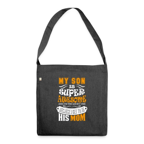My Son Is Super Awesome His Mom - Shoulder Bag made from recycled material
