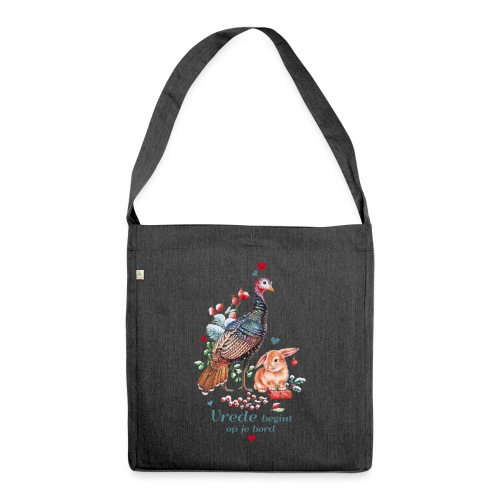 Peace begins on your plate - Shoulder Bag made from recycled material