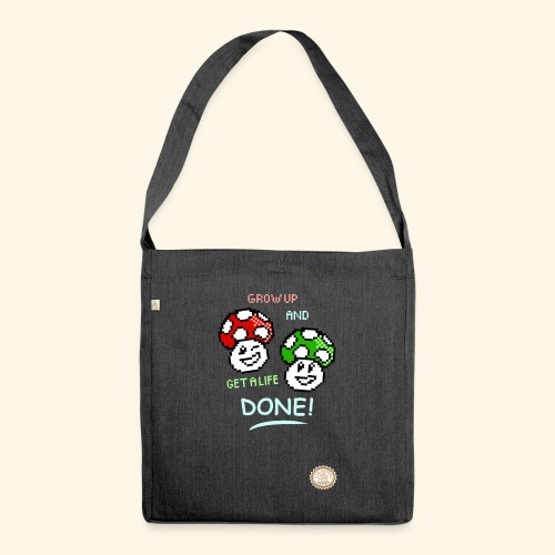 GROW UP AND GET A LIFE - Borsa in materiale riciclato
