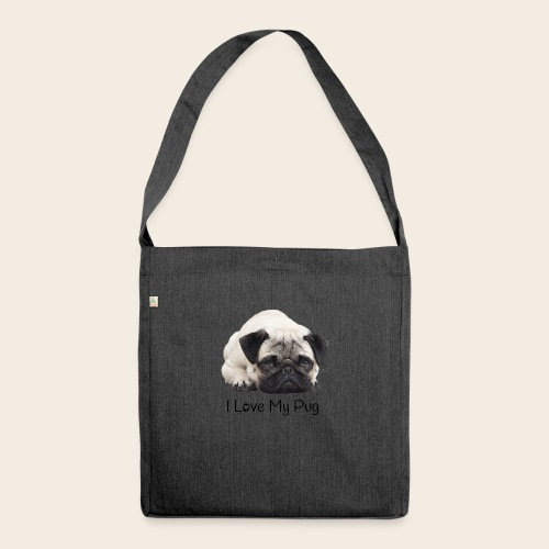 love my pug - Schultertasche aus Recycling-Material