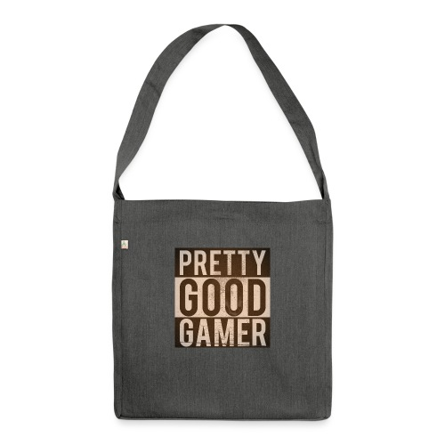 PRETTY GOOD GAMER. - Shoulder Bag made from recycled material