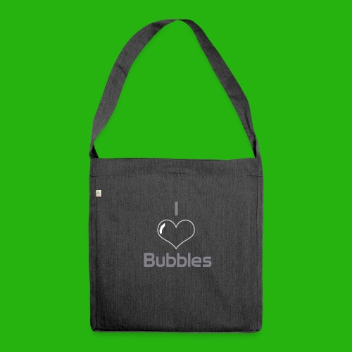 I Love Bubbles Shirt - Shoulder Bag made from recycled material