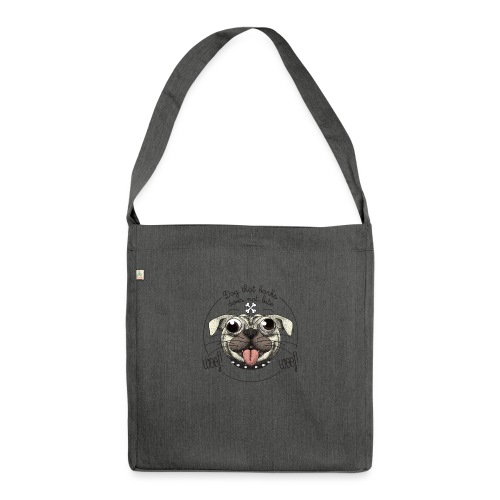 Dog that barks does not bite - Borsa in materiale riciclato