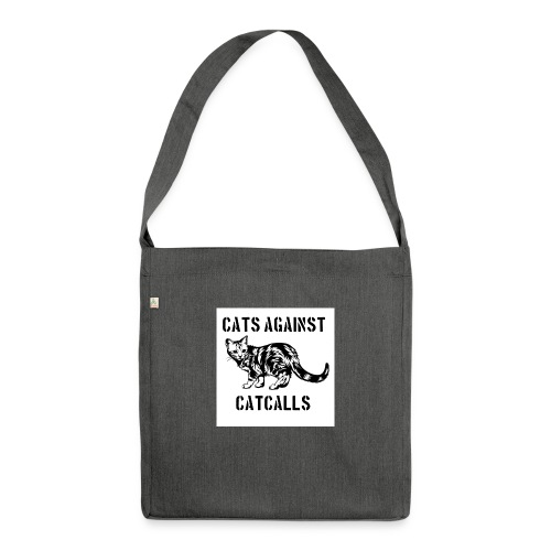 Cats against catcalls - Shoulder Bag made from recycled material