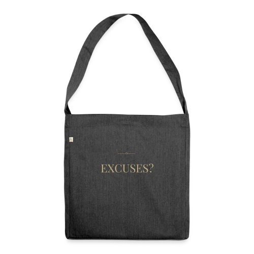 EXCUSES? Motivational T Shirt - Shoulder Bag made from recycled material
