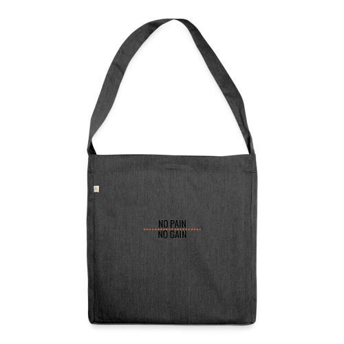 no pain no gain - Schultertasche aus Recycling-Material