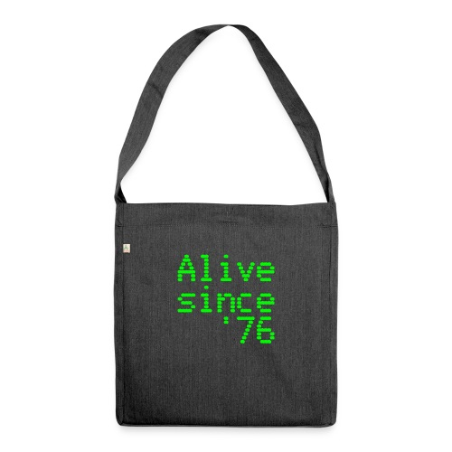 Alive since '76. 40th birthday shirt - Shoulder Bag made from recycled material