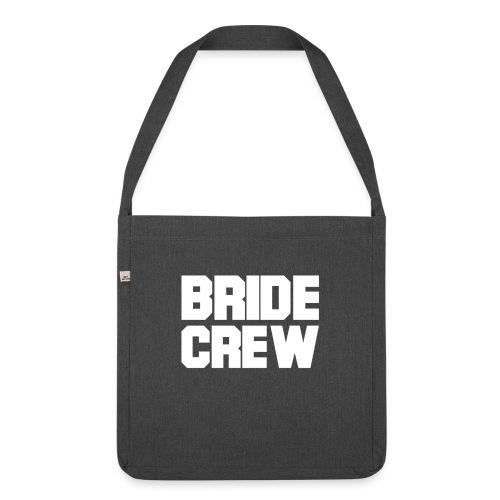 Braut Crew Junggesellinnenabschied - Schultertasche aus Recycling-Material