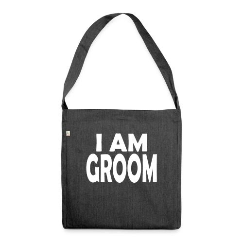 Ich bin Bräutigam Junggesellenabschied - Schultertasche aus Recycling-Material