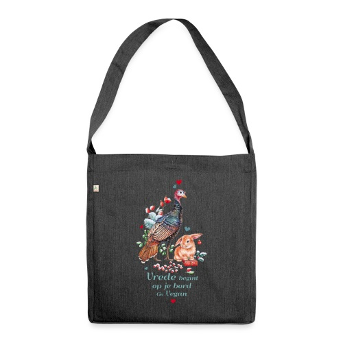 Peace begins on your plate. Go vegan. - Shoulder Bag made from recycled material