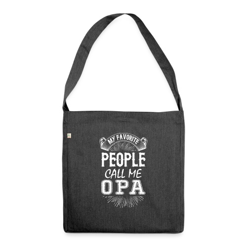 My Favorite People Call Me Opa - Shoulder Bag made from recycled material
