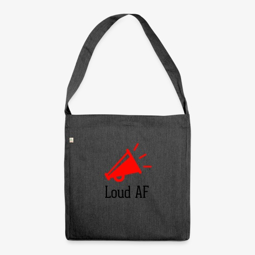 Loud AF - Schultertasche aus Recycling-Material