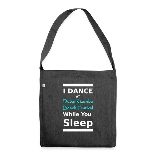 I dance while you sleep white text - Shoulder Bag made from recycled material