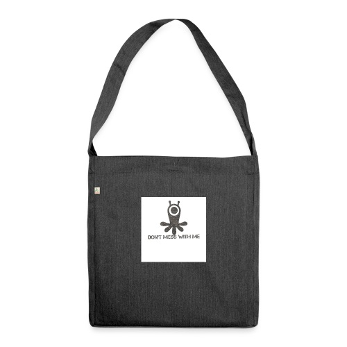 Dont mess whith me logo - Shoulder Bag made from recycled material