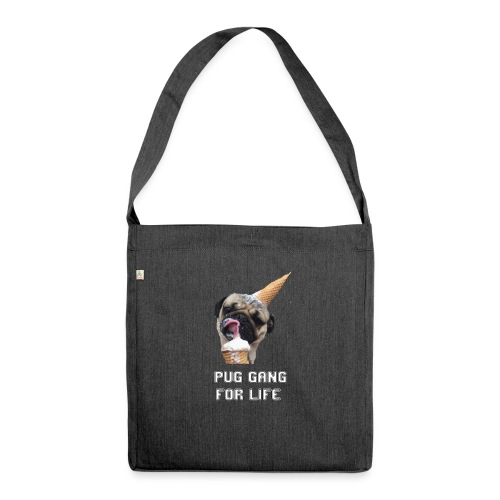 Pug Gang For Life. - Shoulder Bag made from recycled material