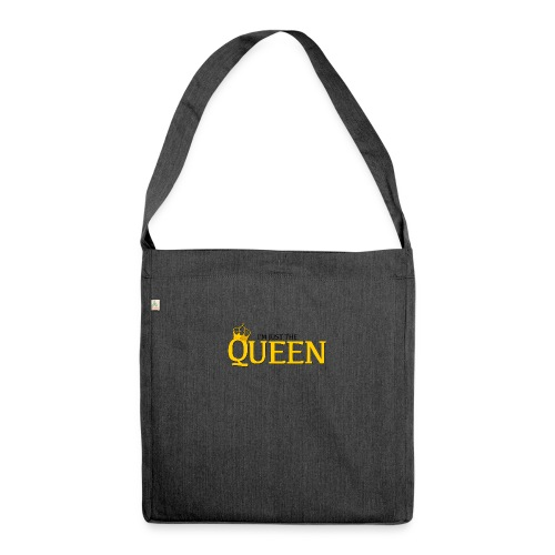 I'm just the Queen - Sac bandoulière 100 % recyclé