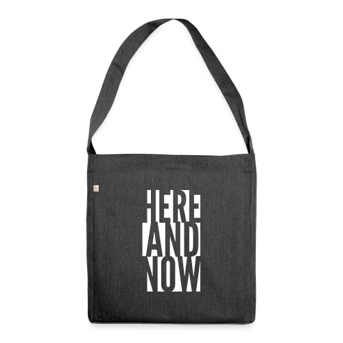 Here and now - Torba na ramię z materiału recyklingowego