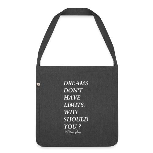 DREAMS DON'T HAVE LIMITS - Sac bandoulière 100 % recyclé