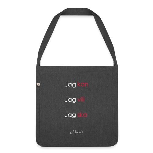 Jag kan jag vill jag ska - Shoulder Bag made from recycled material