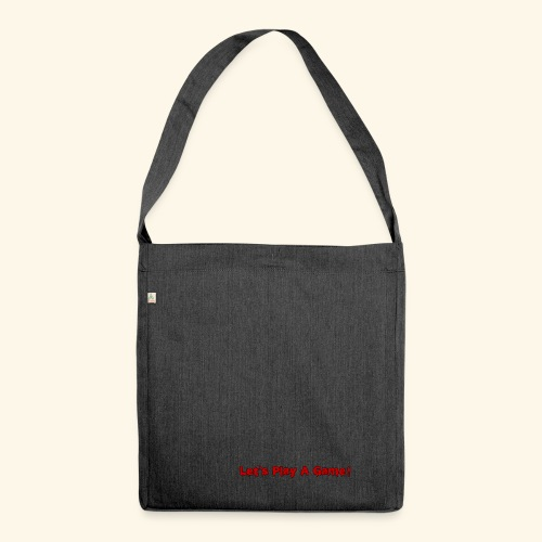 Let's Play A Game - Schultertasche aus Recycling-Material