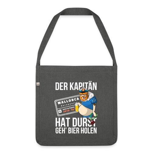 Bier T-shirt Der Kapitän hat Durst - Mallorca 2019 - Schultertasche aus Recycling-Material