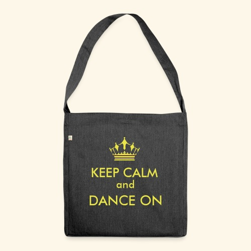 Keep calm and dance on - Schultertasche aus Recycling-Material