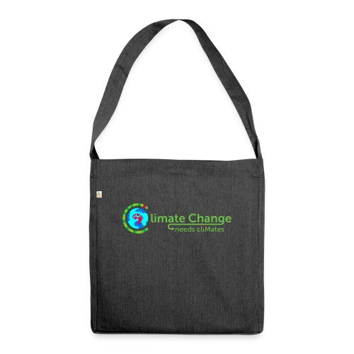 Climate Change needs cliMates - Shoulder Bag made from recycled material