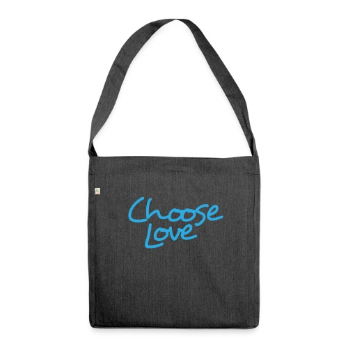 Logo + Choose Love - Shoulder Bag made from recycled material