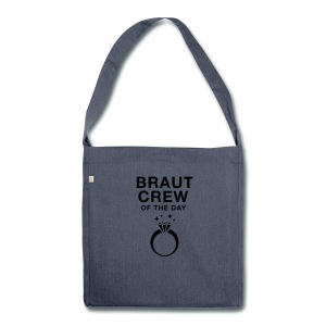 Braut Crew of the day - JGA T-Shirt - JGA Shirt - Schultertasche aus Recycling-Material