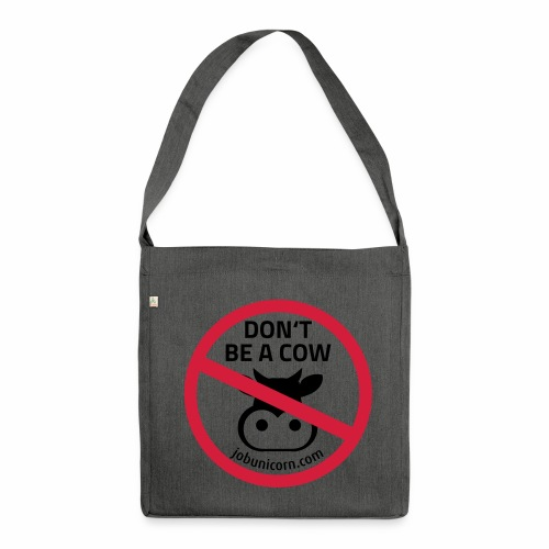 Don't be a Cow - Schultertasche aus Recycling-Material