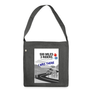 500 Miles supporter I was there - Shoulder Bag made from recycled material