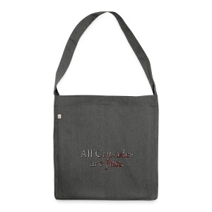 All Crusades Are Just. Alt.2 - Shoulder Bag made from recycled material